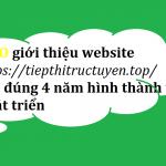 TMO giới thiệu website tiepthitructuyen.top sau đúng 4 năm hình thành và phát triển